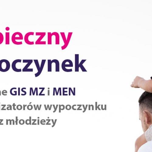 Bezpieczny wypoczynek - wytyczne MEN, GIS i MZ
